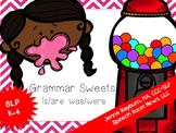 Grammar Sweets: is/are, was/were