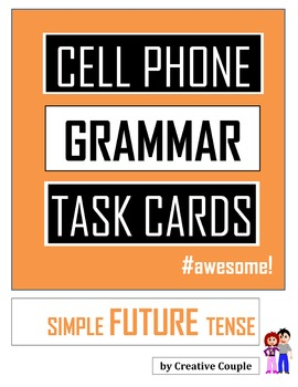 Grammar Task Cards - SIMPLE FUTURE TENSE - Cell Phone Layout!