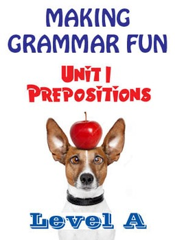 Grammar Unit 1 - Prepositions (Level A) ** Complete Unit w/ Test, Quiz, Key **