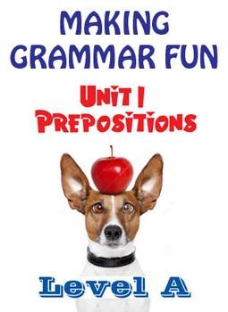Grammar Unit 1 - Prepositions (Level A) ** Complete Unit w