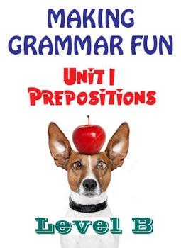 Grammar Unit 1 - Prepositions (Level B) ** Complete Unit w/ Test, Quiz, Key **