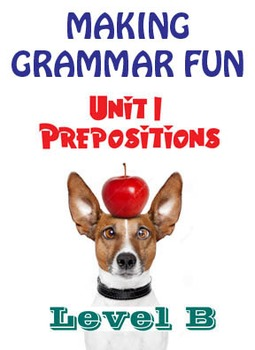 Grammar Unit 1 - Prepositions (Level B) ** Complete Unit w/ Test, Quiz, Key **