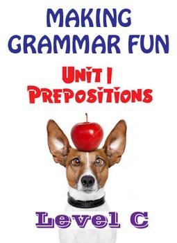 Grammar Unit 1 - Prepositions (Level C) ** Complete Unit w/ Test, Quiz, Key **