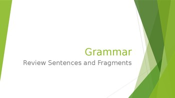 Grammar Unit 1 Week 1 Day 2 Review Sentences and Fragments