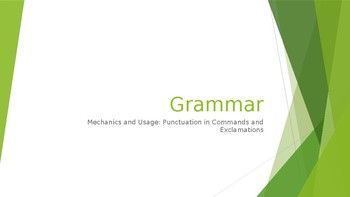 Grammar Unit 1 Week 2 Day 3 Punctuation in Commands and Exclamations