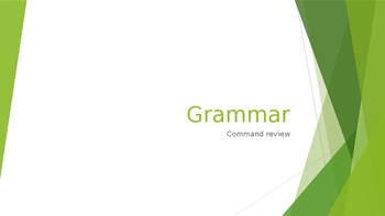 Grammar Unit 1 Week 2 Day 2 Commands Review