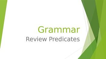 Grammar Unit 1 Week 4 Day 2 Review Predicates