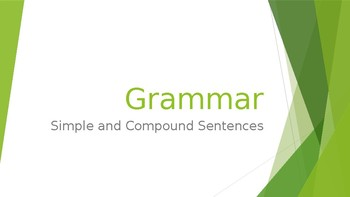 Grammar Unit 1 Week 5 Day 2 Simple and Compound Sentences Review