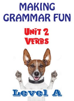 Grammar Unit 2 - Verbs I (Level A) ** Complete Unit w/ Test, Quiz, Key **