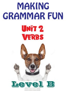 Grammar Unit 2 - Verbs I (Level B) ** Complete Unit w/ Test, Quiz, Key **