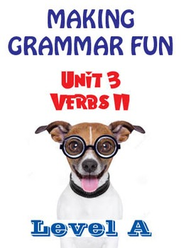 Grammar Unit 3 - Verbs II (Level A) ** Complete Unit w/ Test, Quiz, Key **