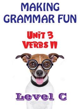 Grammar Unit 3 - Verbs II (Level C) ** Complete Unit w/ Test, Quiz, Key **
