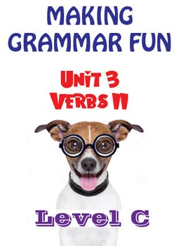 Grammar Unit 3 - Verbs II (Level C) ** Complete Unit w/ Test, Quiz, Key **
