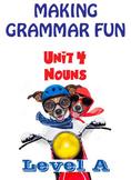 Grammar Unit 4 - Nouns (Level A) ** Complete Unit w/ Test, Quiz, Key **