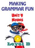 Grammar Unit 4 - Nouns (Level B) ** Complete Unit w/ Test, Quiz, Key **
