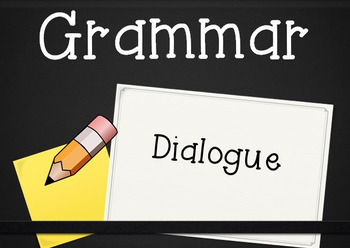 Grammar Unit: Dialogue