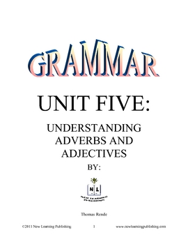 Grammar Unit Five: Understanding Adverbs and Adjectives