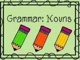 Grammar Unit: Nouns