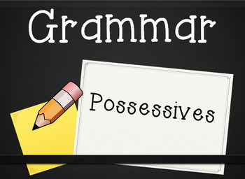 Grammar Unit: Possessives