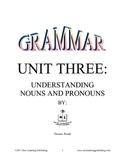 Grammar Unit Three: Understanding Nouns and Pronouns
