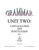 Grammar Unit Two: Capitilization and Punctuation