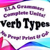 Grammar: Verb Types - Complete Unit!
