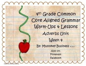 Grammar Warm-Ups & Lessons Adverbs Unit - Week 4