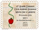 Grammar Warm-Ups & Lessons Pronouns Unit Week 5