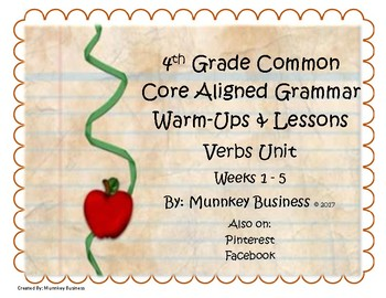 Grammar Warm-Ups & Lessons Verbs Unit Weeks 1-5