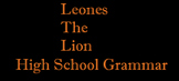 "Grammar Warm-up ""Leones the Lion"". Sentence revisions/gram"