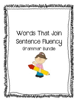Grammar: Words That Join (Sentence Fluency: and, so, but, because, or)