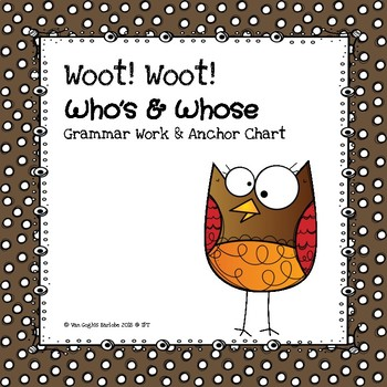 Grammar Work: Woot! Woot! Who's & Whose
