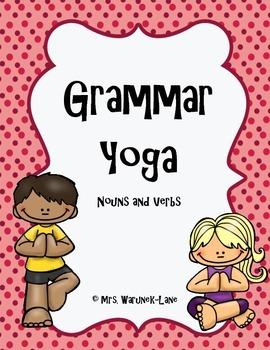 Grammar Yoga-- Nouns and Verbs