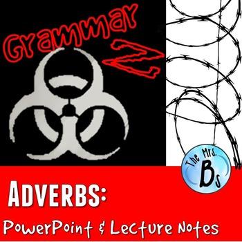Grammar Z PowerPoint Lesson: Adverbs