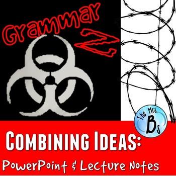 Grammar Z: Combining Ideas PowerPoint Lesson
