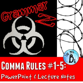 Grammar Z: Comma Rules #1-5 PowerPoint Lesson