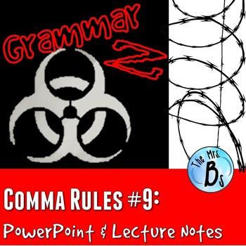 Grammar Z PowerPoint Lesson: Comma Rule #9