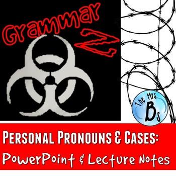 Grammar Z PowerPoint Lesson: Personal Pronouns & Cases