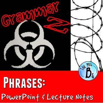 Grammar Z PowerPoint Lesson: Phrases