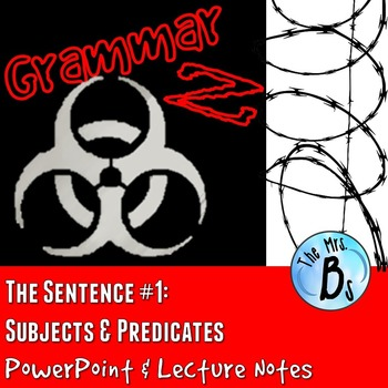 Grammar Z PowerPoint Lesson: The Sentence - Subject & Predicates