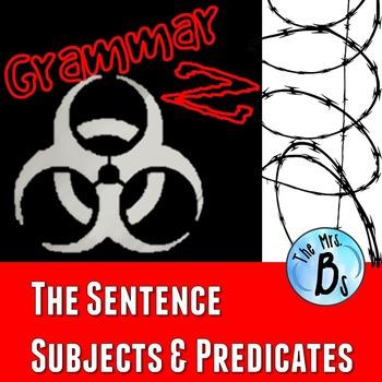 Grammar Z: The Sentence - Subjects & Predicates