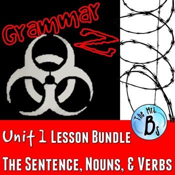 Grammar Z Unit 1: The Sentence, Nouns, & Verbs