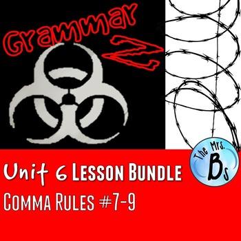 Grammar Z Unit 6: Comma Rules #7-9