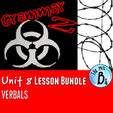 Grammar Z Unit 8: Verbals (gerunds, participles, infinitives)