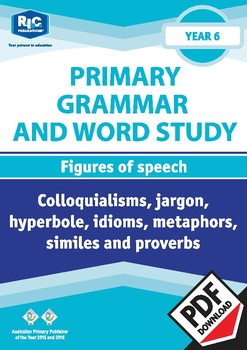 Grammar and Word Study: Figures of speech – Year 6