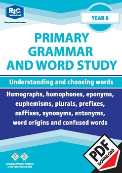 Grammar and Word Study: Understanding and choosing words – Year 6