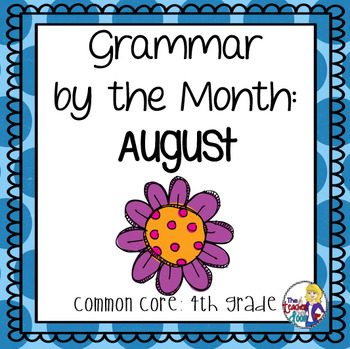 Grammar by the Month: August 4th Grade Common Core