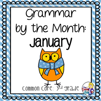 Grammar by the Month: January 3rd Grade Common Core