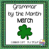Grammar by the Month: March 3rd Grade Common Core