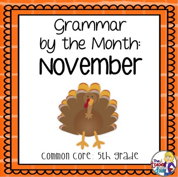 Grammar by the Month: November 5th Grade Common Core